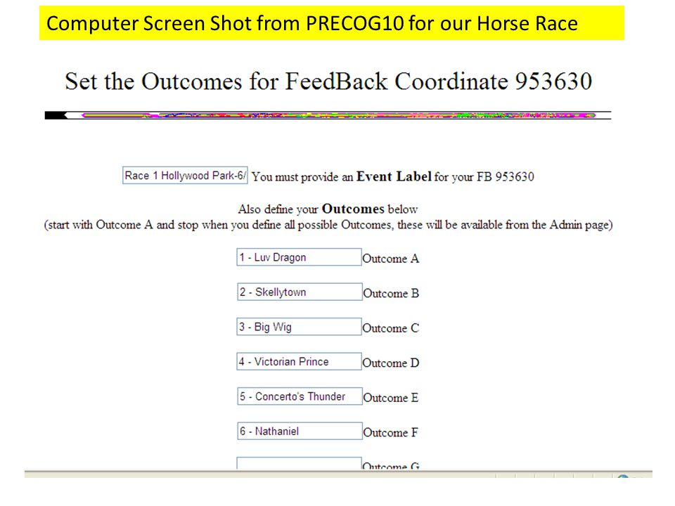 Computer Screen Shot from PRECOG10 for our Horse Race