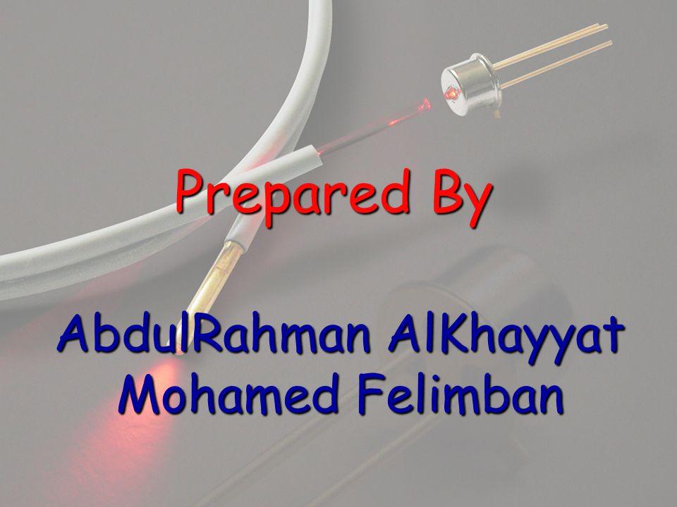 Prepared By AbdulRahman AlKhayyat Mohamed Felimban