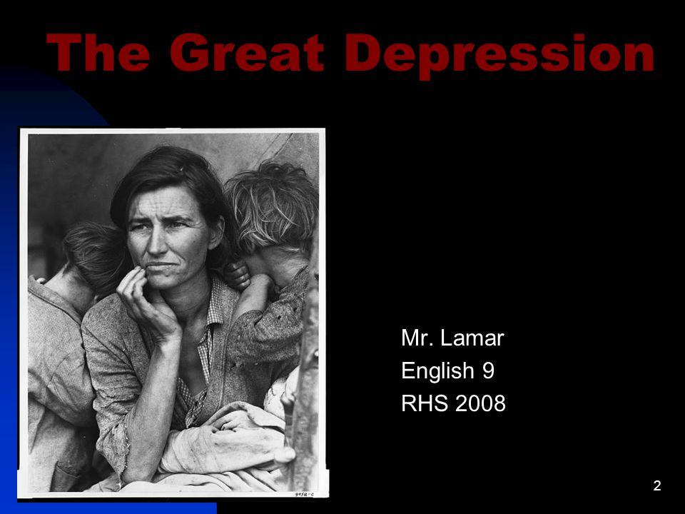 2 The Great Depression Mr. Lamar English 9 RHS 2008