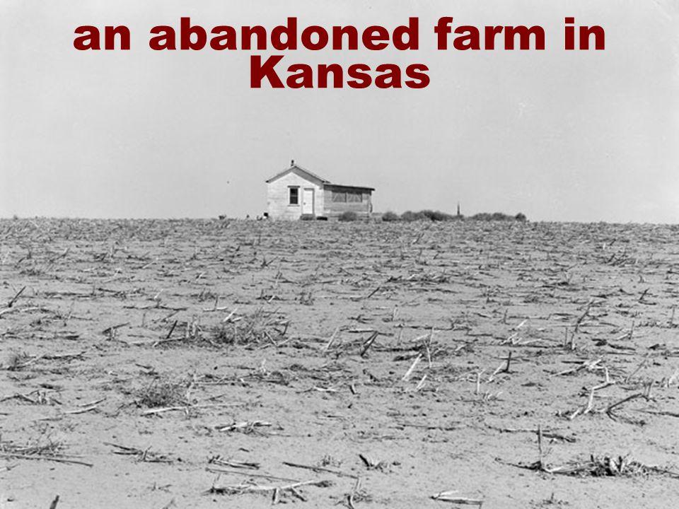22 an abandoned farm in Kansas