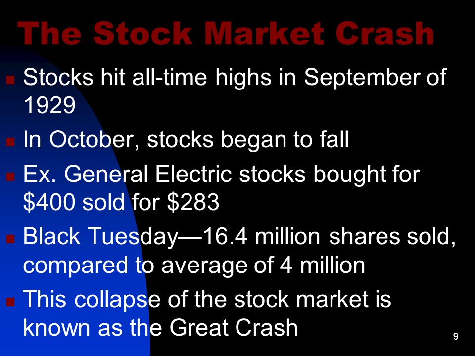 9 The Stock Market Crash Stocks hit all-time highs in September of 1929 In October, stocks began to fall Ex.