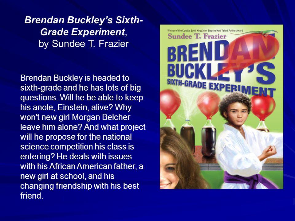 Brendan Buckley's Sixth- Grade Experiment, by Sundee T.