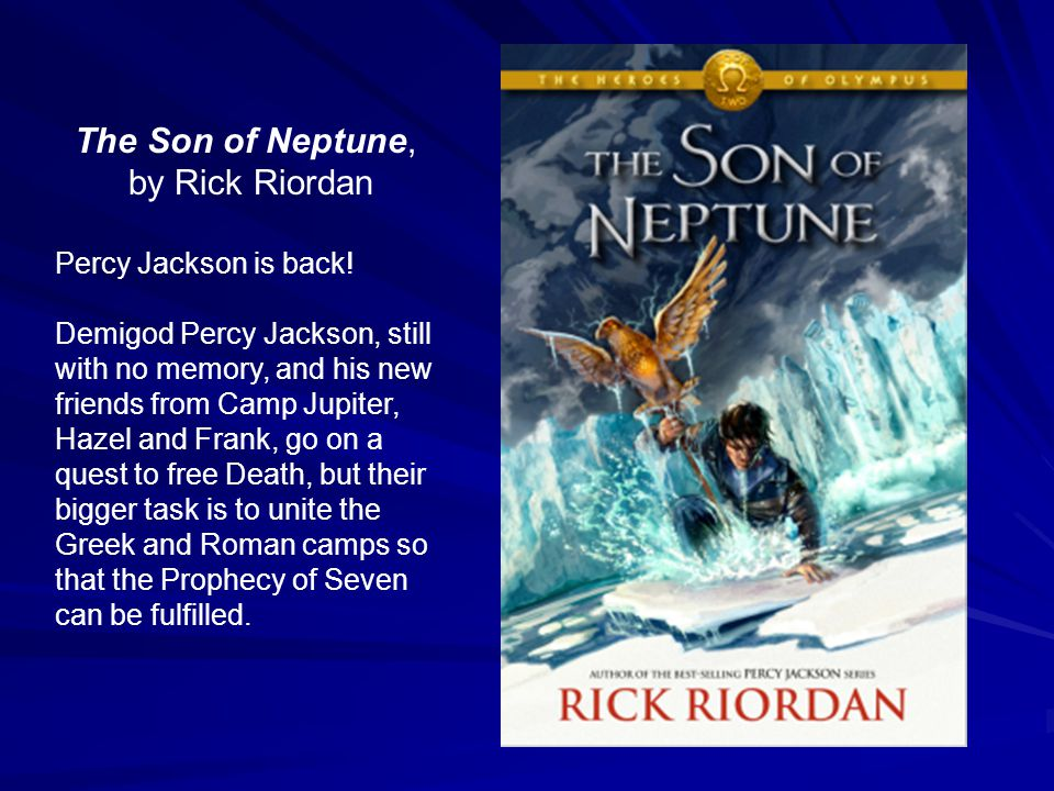 The Son of Neptune, by Rick Riordan Percy Jackson is back.