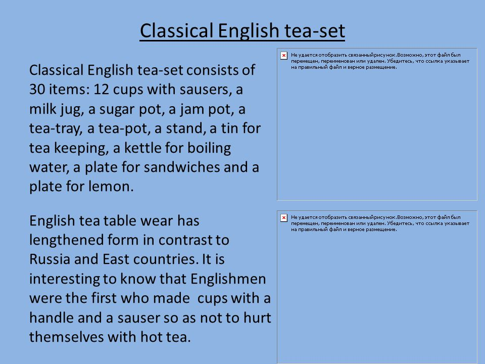 Classical English tea-set Classical English tea-set consists of 30 items: 12 cups with sausers, a milk jug, a sugar pot, a jam pot, a tea-tray, a tea-pot, a stand, a tin for tea keeping, a kettle for boiling water, a plate for sandwiches and a plate for lemon.