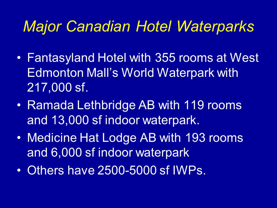 Major Canadian Hotel Waterparks Fantasyland Hotel with 355 rooms at West Edmonton Mall's World Waterpark with 217,000 sf.
