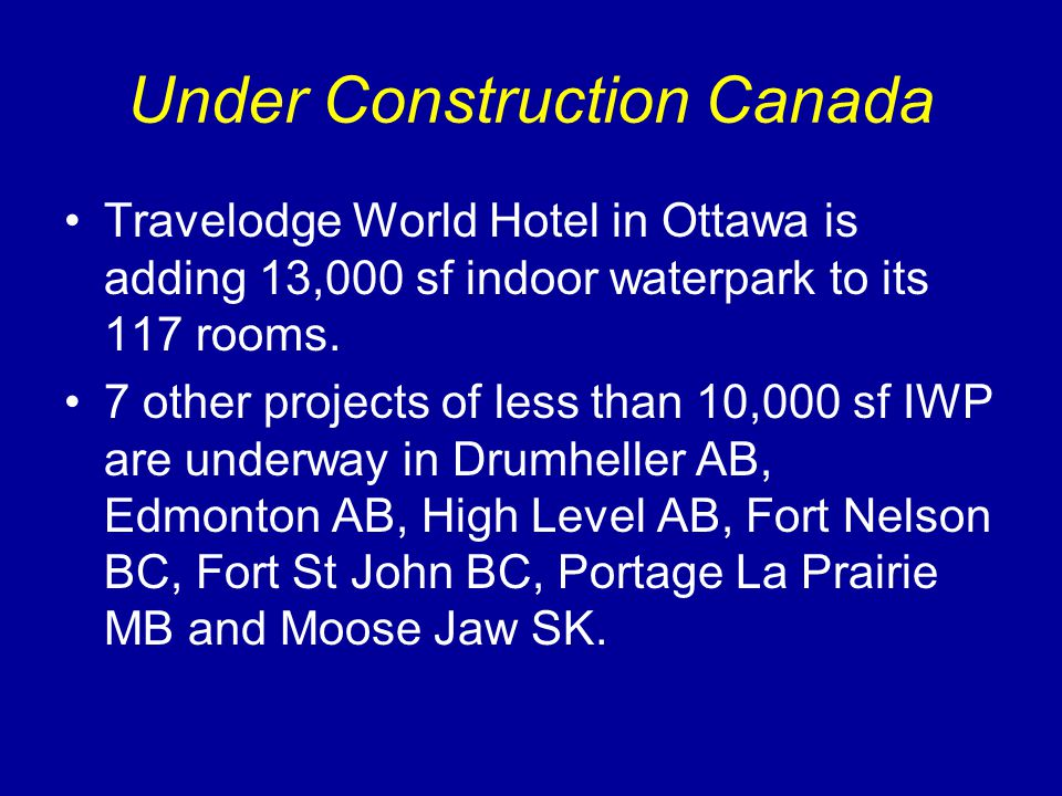 Under Construction Canada Travelodge World Hotel in Ottawa is adding 13,000 sf indoor waterpark to its 117 rooms.