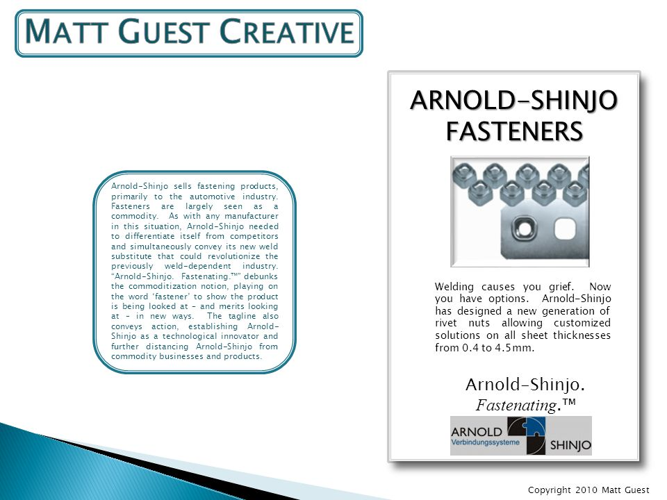 ARNOLD-SHINJOFASTENERS Arnold-Shinjo. Fastenating.™ Welding causes you grief.
