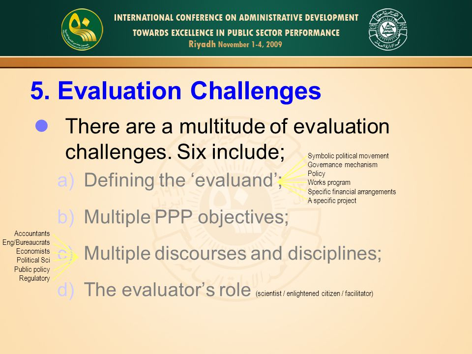 9 5. Evaluation Challenges There are a multitude of evaluation challenges.