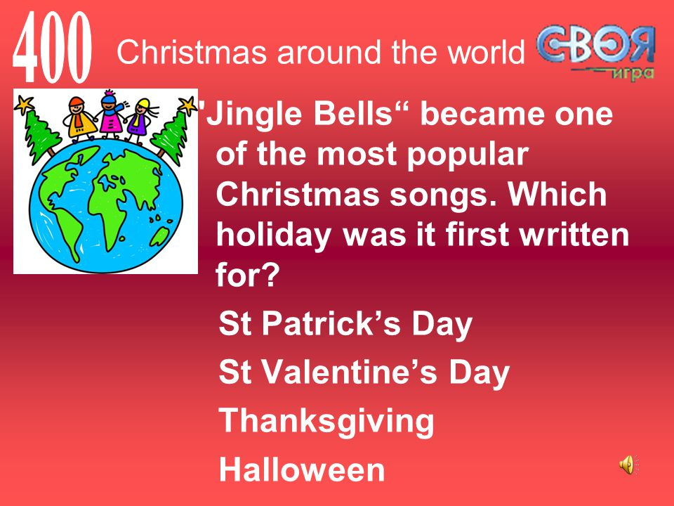Christmas around the world Jingle Bells became one of the most popular Christmas songs.