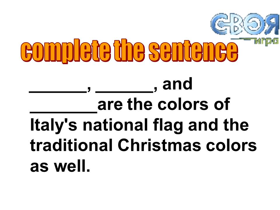 ______, ______, and _______are the colors of Italy s national flag and the traditional Christmas colors as well.