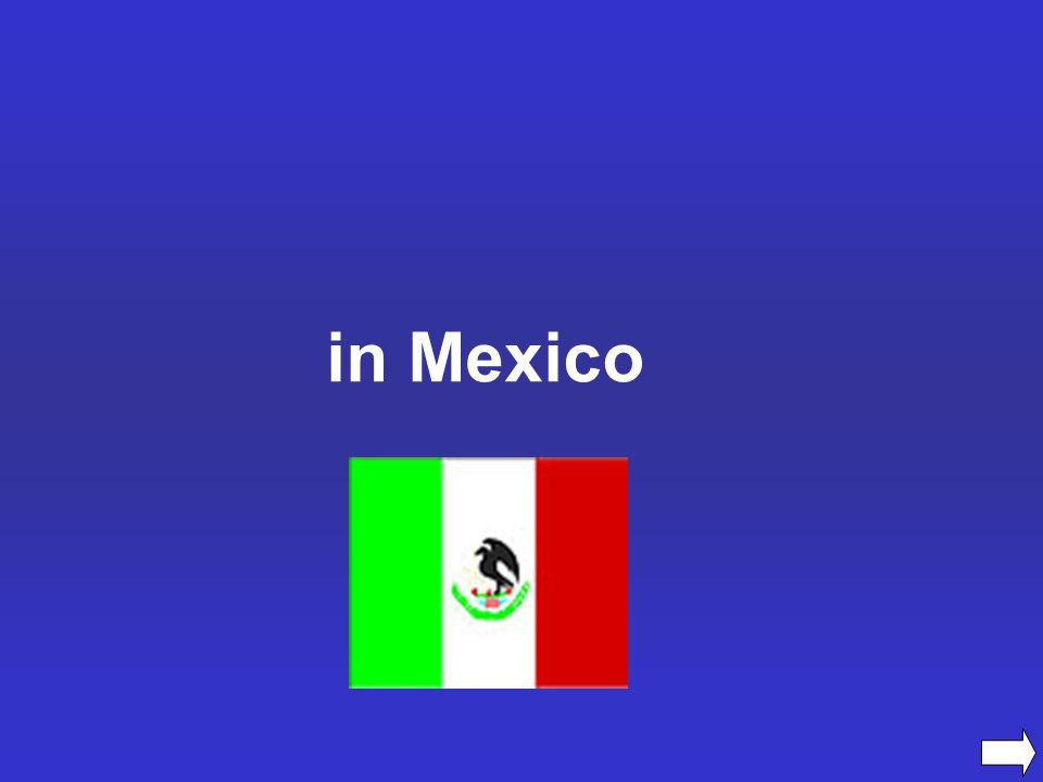 in Mexico
