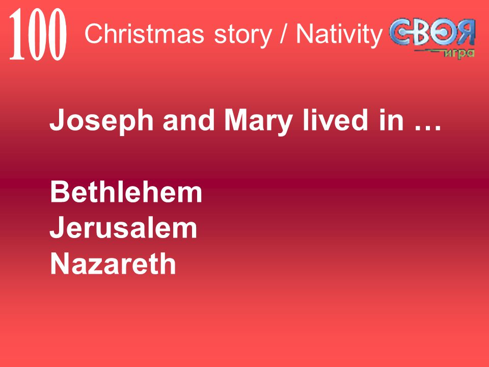 Joseph and Mary lived in … Bethlehem Jerusalem Nazareth Christmas story / Nativity