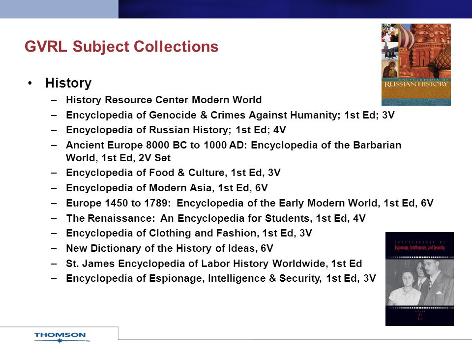 GVRL Subject Collections History –History Resource Center Modern World –Encyclopedia of Genocide & Crimes Against Humanity; 1st Ed; 3V –Encyclopedia o