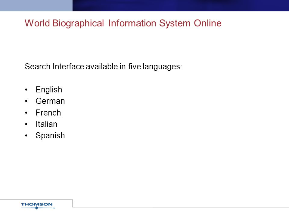 World Biographical Information System Online Search Interface available in five languages: English German French Italian Spanish