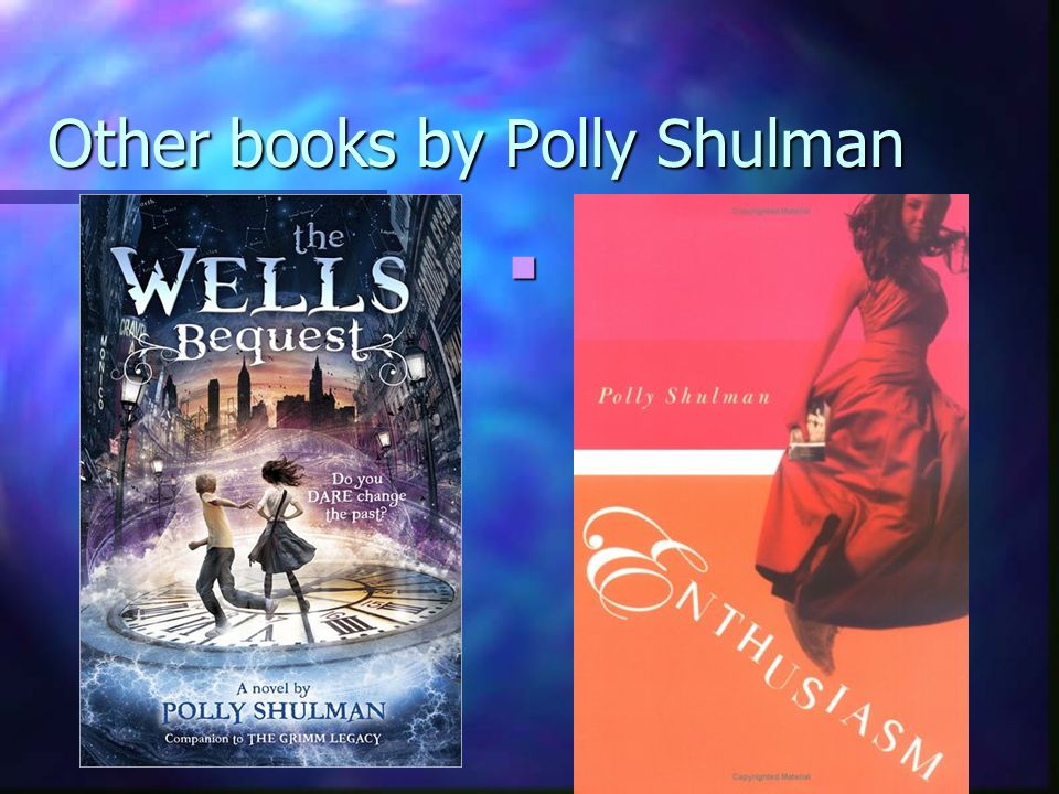 Other books by Polly Shulman