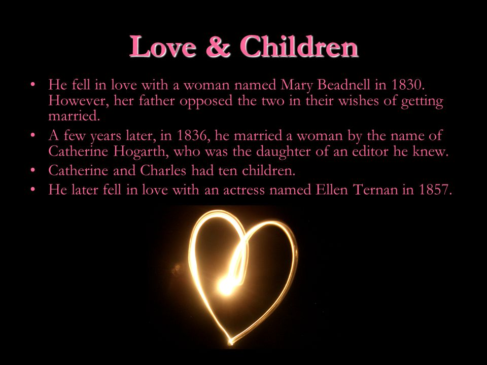 Love& Children Love & Children He fell in love with a woman named Mary Beadnell in 1830.