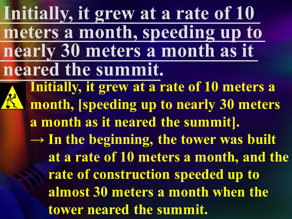 Initially, it grew at a rate of 10 meters a month, speeding up to nearly 30 meters a month as it neared the summit.