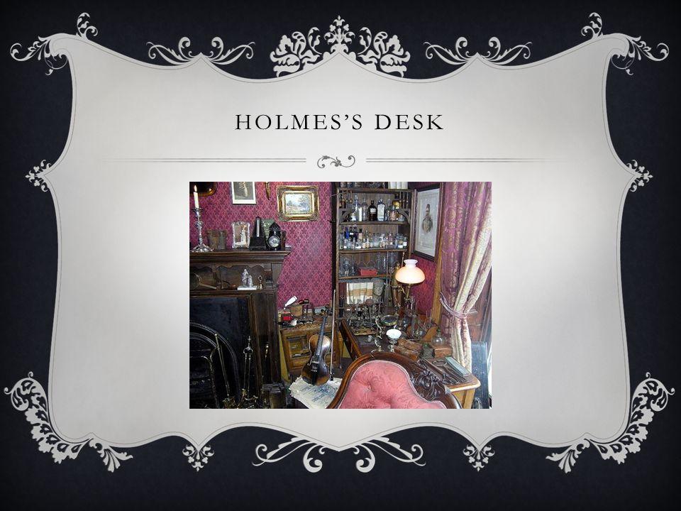 HOLMES'S DESK