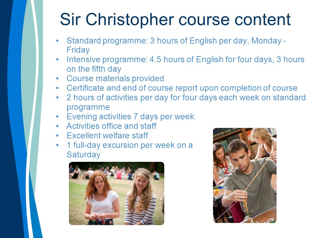 Sir Christopher Activities Activities include: Drama games Cake decorating Clay modelling T-shirt design Football Bowling Glass painting Movie evening Basketball Mask making Volleyball Ultimate Frisbee Language games Friendship bracelet making Bingo Themed party English club…and more!