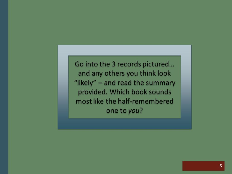 5 Go into the 3 records pictured… and any others you think look likely – and read the summary provided.