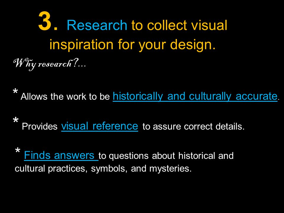 3. Research to collect visual inspiration for your design.