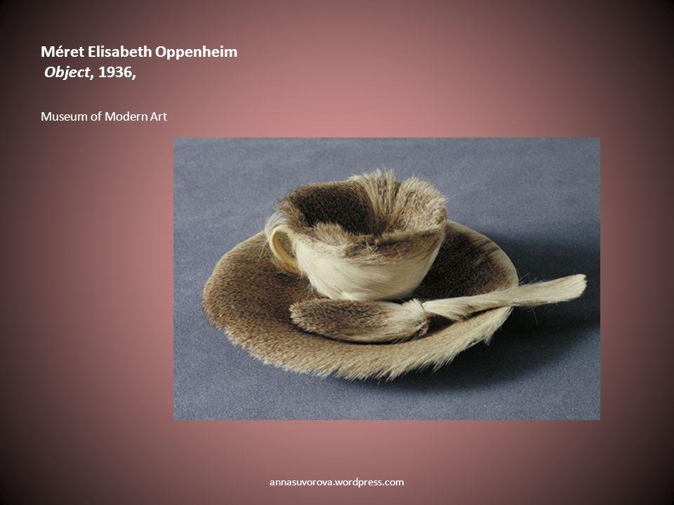 Méret Elisabeth Oppenheim Object, 1936, Museum of Modern Art annasuvorova.wordpress.com