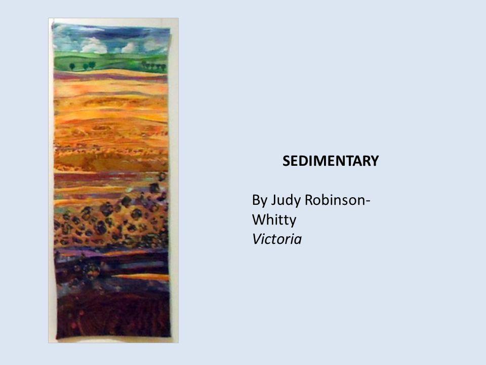 SEDIMENTARY By Judy Robinson- Whitty Victoria