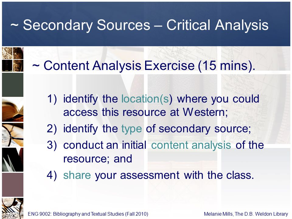 ~ Secondary Sources – Critical Analysis ENG 9002: Bibliography and Textual Studies (Fall 2010) Melanie Mills, The D.B.