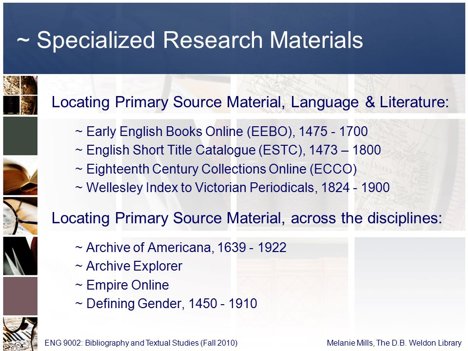 ~ Specialized Research Materials ENG 9002: Bibliography and Textual Studies (Fall 2010) Melanie Mills, The D.B.
