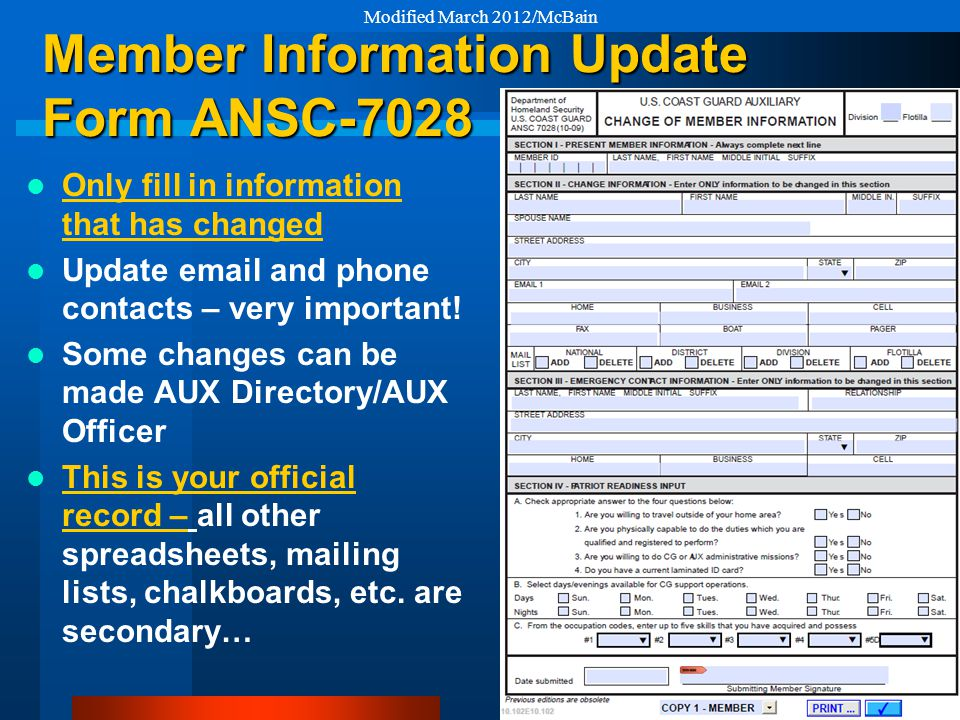 Member Information Update Form ANSC-7028 Only fill in information that has changed Update email and phone contacts – very important.