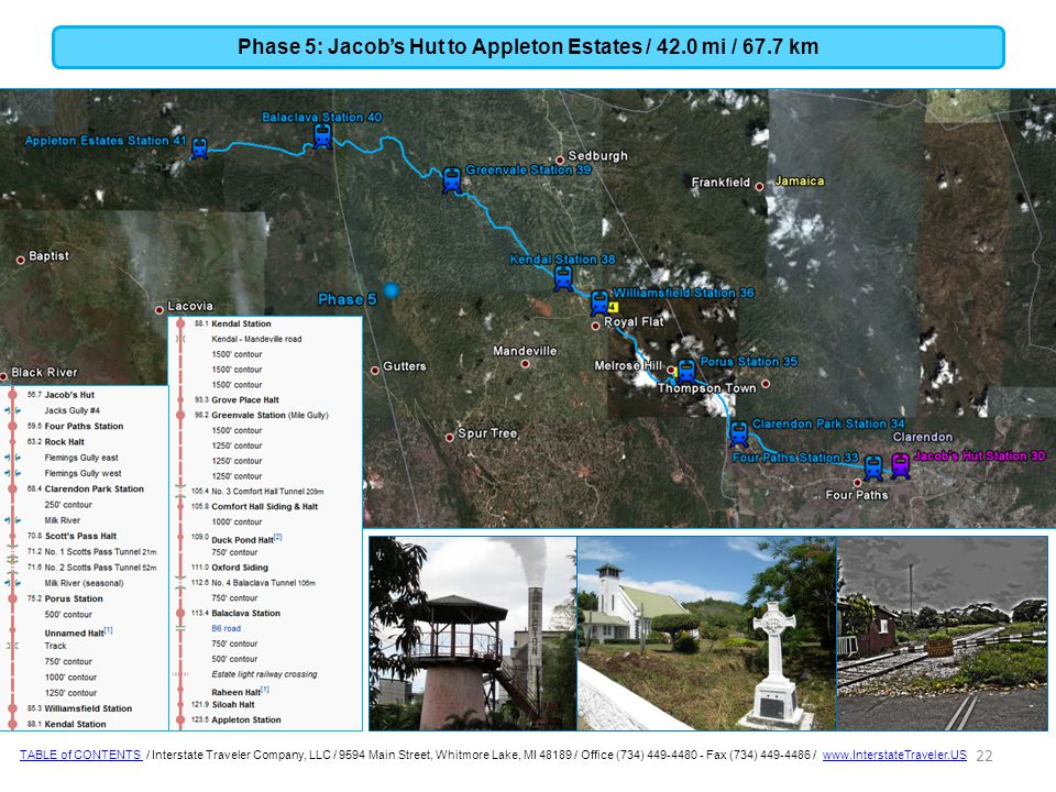 Phase 5: Jacob's Hut to Appleton Estates / 42.0 mi / 67.7 km 22 TABLE of CONTENTS TABLE of CONTENTS / Interstate Traveler Company, LLC / 9594 Main Street, Whitmore Lake, MI 48189 / Office (734) 449-4480 - Fax (734) 449-4486 / www.InterstateTraveler.USwww.InterstateTraveler.US
