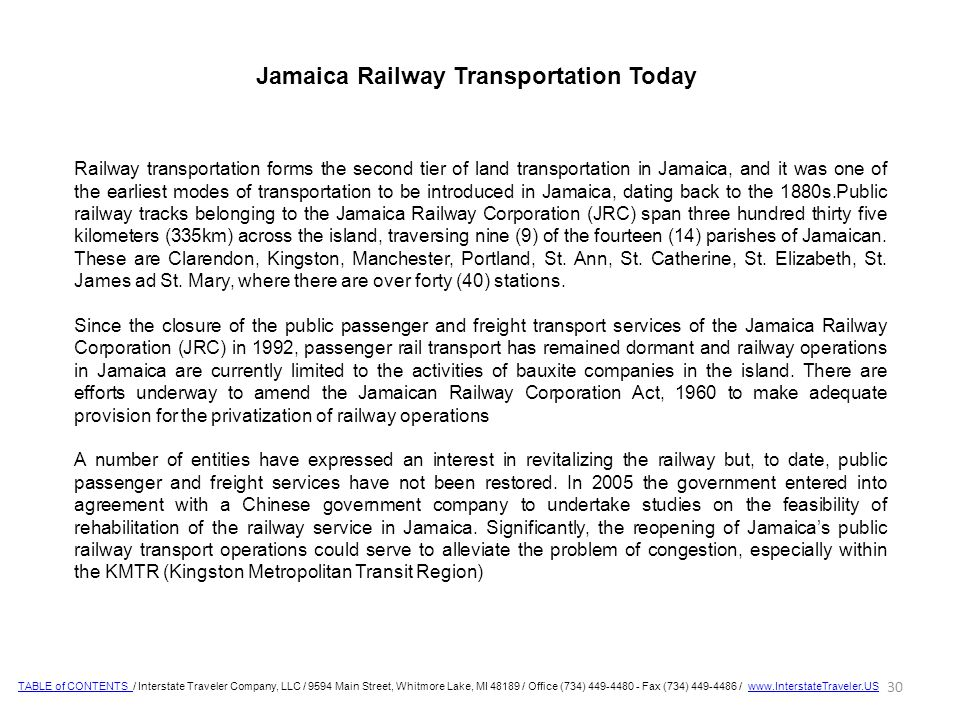 Railway transportation forms the second tier of land transportation in Jamaica, and it was one of the earliest modes of transportation to be introduced in Jamaica, dating back to the 1880s.Public railway tracks belonging to the Jamaica Railway Corporation (JRC) span three hundred thirty five kilometers (335km) across the island, traversing nine (9) of the fourteen (14) parishes of Jamaican.