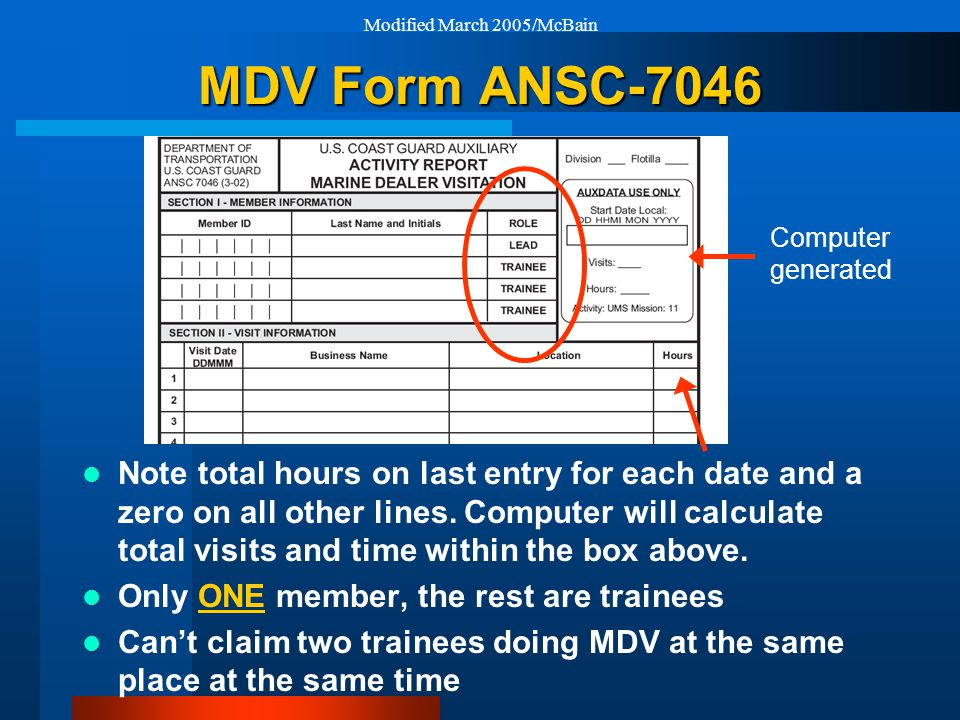 Modified March 2005/McBain MDV Form ANSC-7046 Note total hours on last entry for each date and a zero on all other lines.