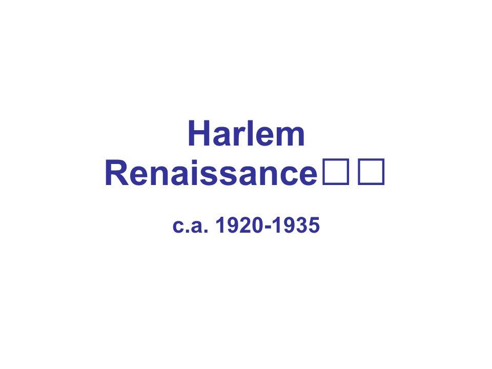 Harlem Renaissance c.a. 1920-1935