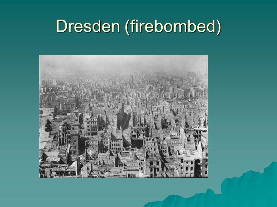 Dresden (firebombed)