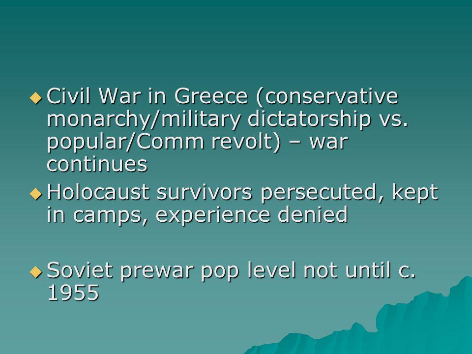  Civil War in Greece (conservative monarchy/military dictatorship vs.