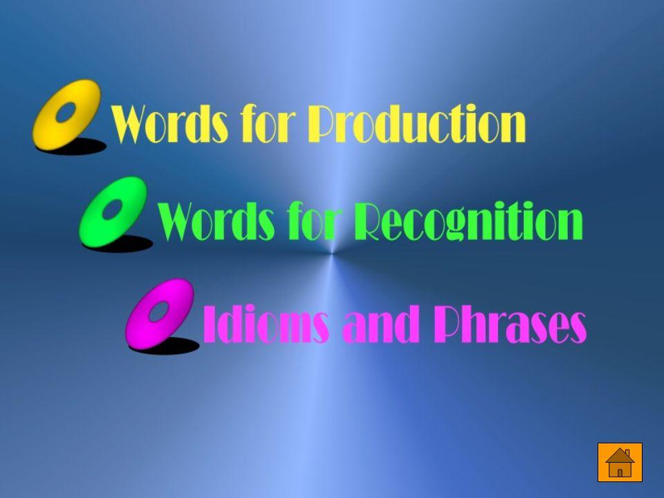 Words for Production 24.evolve [ I`vAlv ] vi.