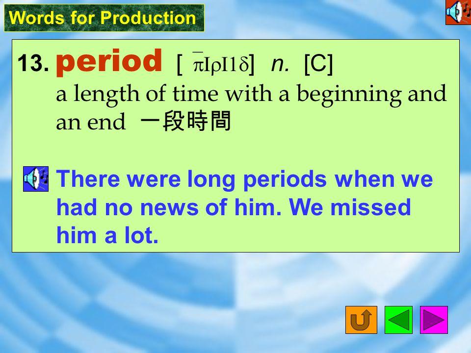 Words for Production 12. festival [ `fEst1vL ] n.