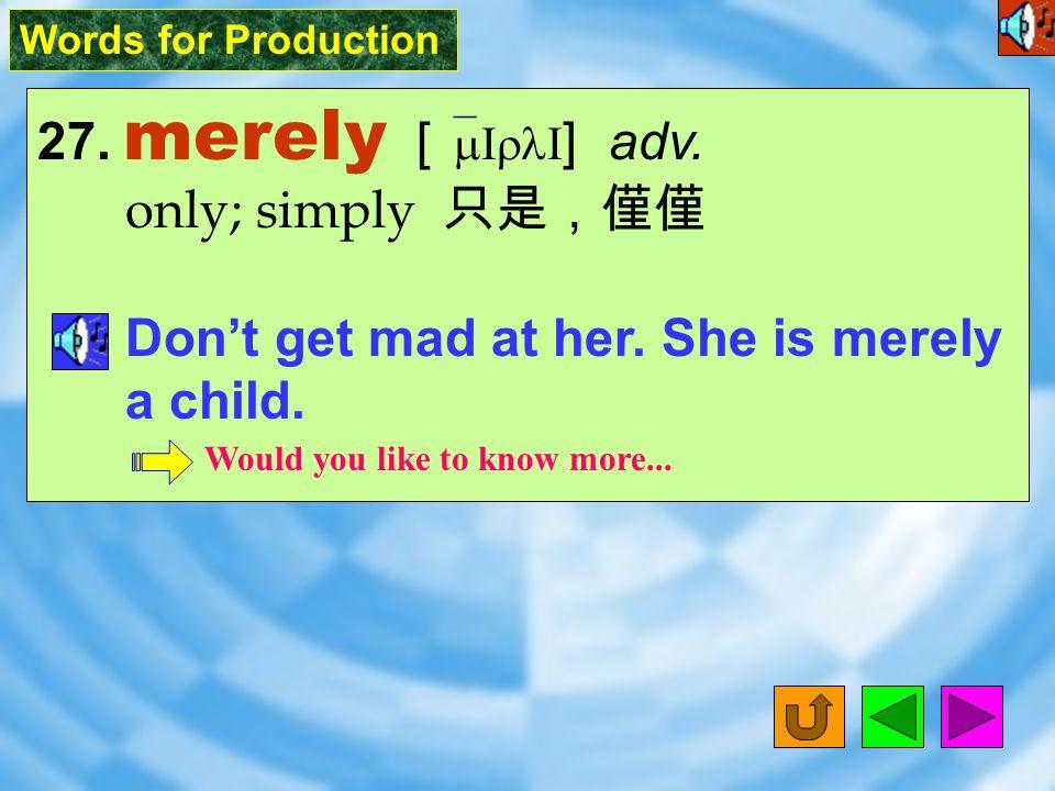 Words for Production 26. legal [ `liGL ] adj.