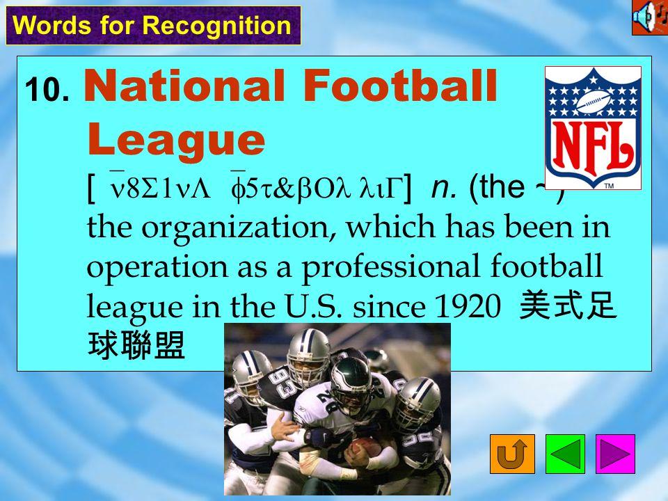 9. lavish [ `l8vIS ] adj. grand 豪華的,壯麗的 Words for Recognition