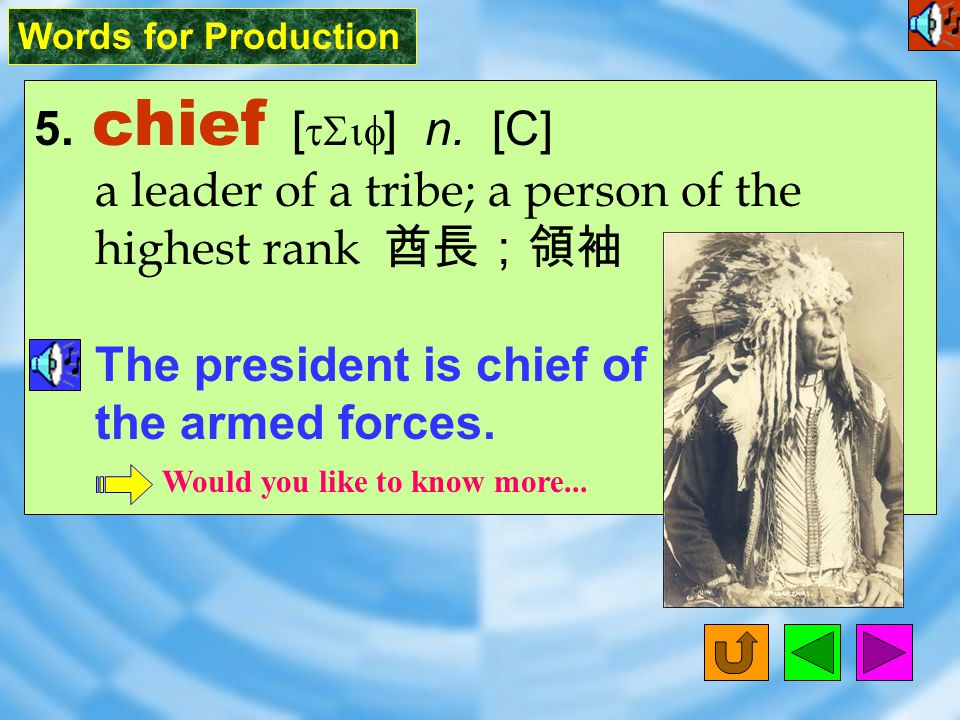 Words for Production 5.chief [ tSif ] n.