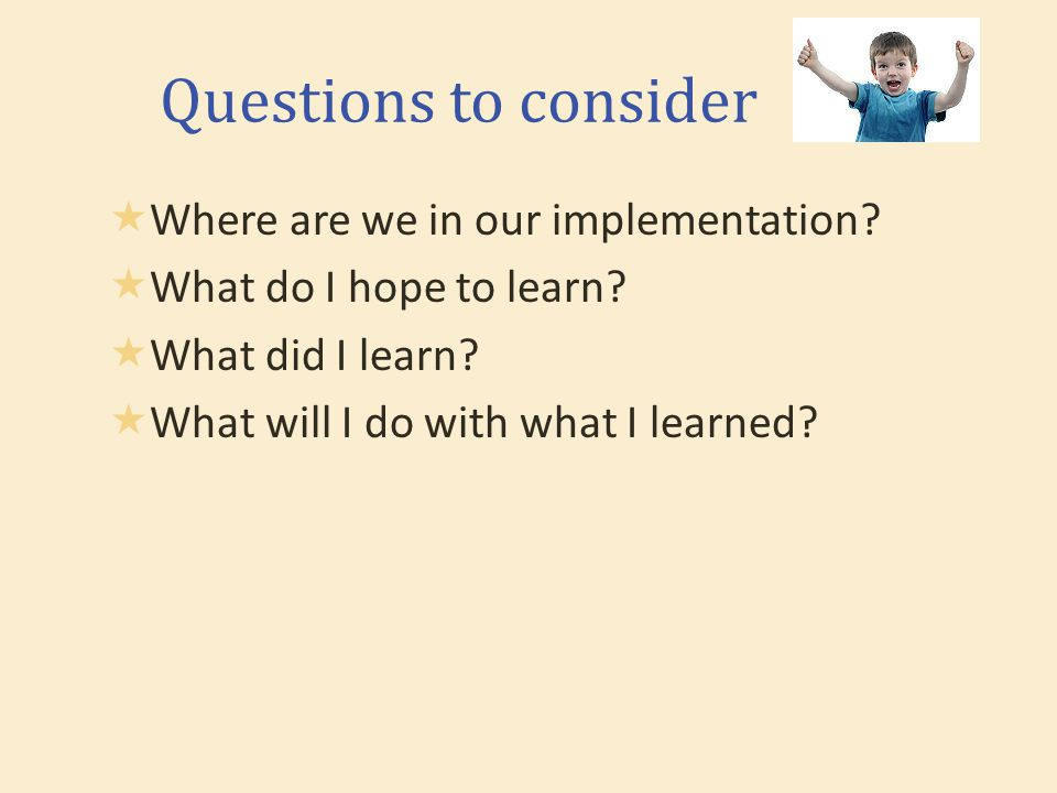 Questions to consider  Where are we in our implementation.