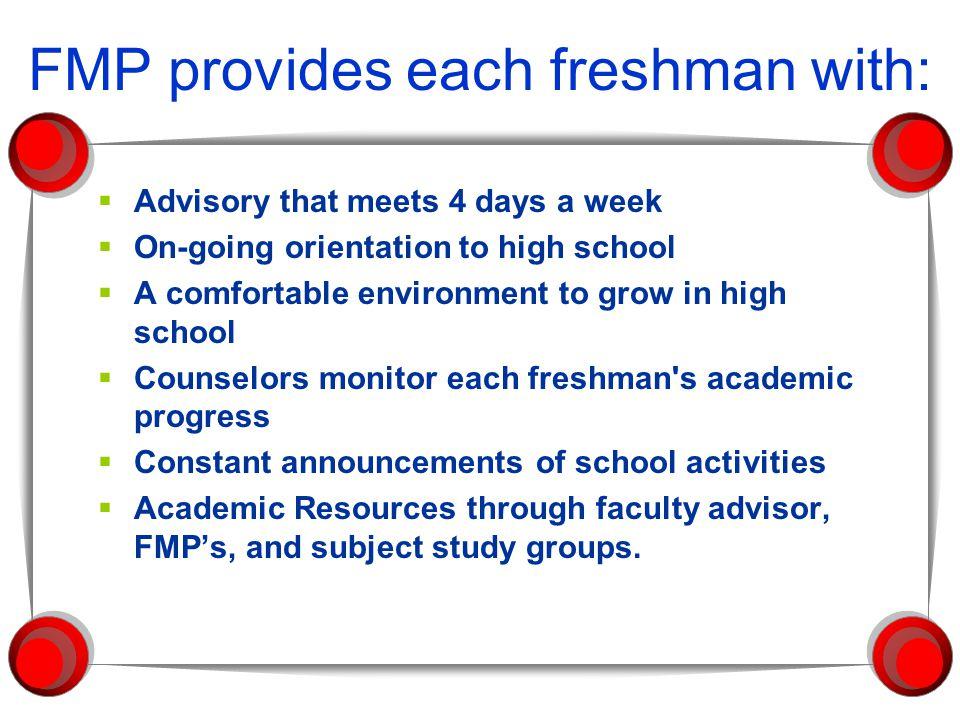 History of FMP  1990-91 - Pilot Homeroom Freshman Advisory with two teachers.
