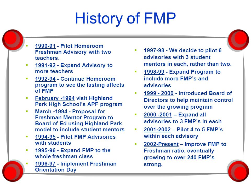 History of FMP  1990-91 - Pilot Homeroom Freshman Advisory with two teachers.