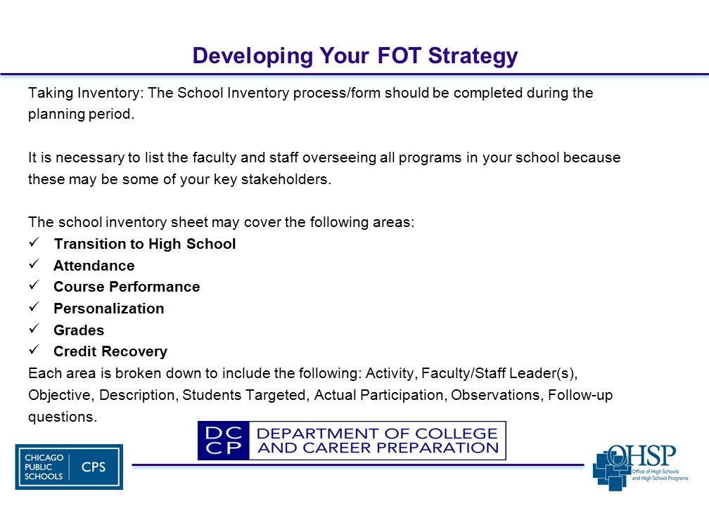 Developing Your FOT Strategy Taking Inventory: The School Inventory process/form should be completed during the planning period.