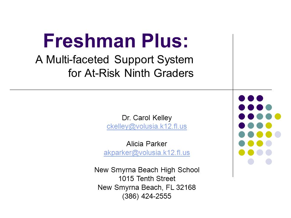 Freshman Plus: A Multi-faceted Support System for At-Risk Ninth Graders Dr.