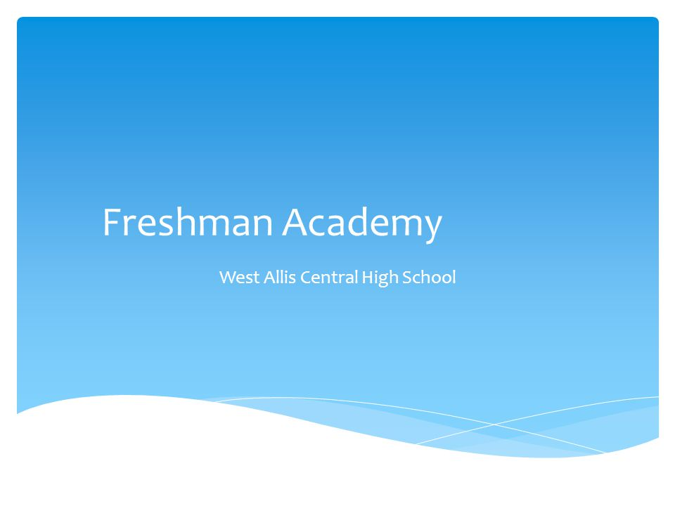 Freshman Academy West Allis Central High School