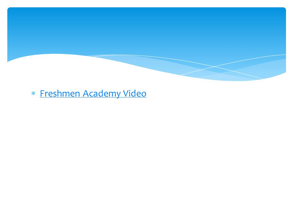  Freshmen Academy Video Freshmen Academy Video
