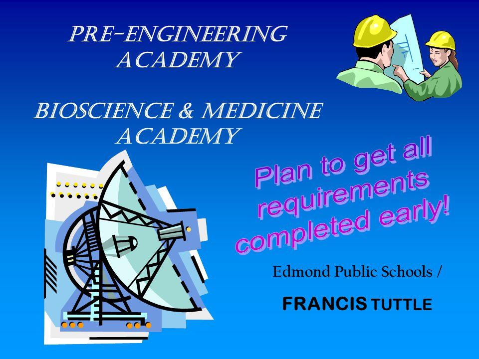 Pre-Engineering academy Bioscience & medicine academy Edmond Public Schools / FRANCIS TUTTLE