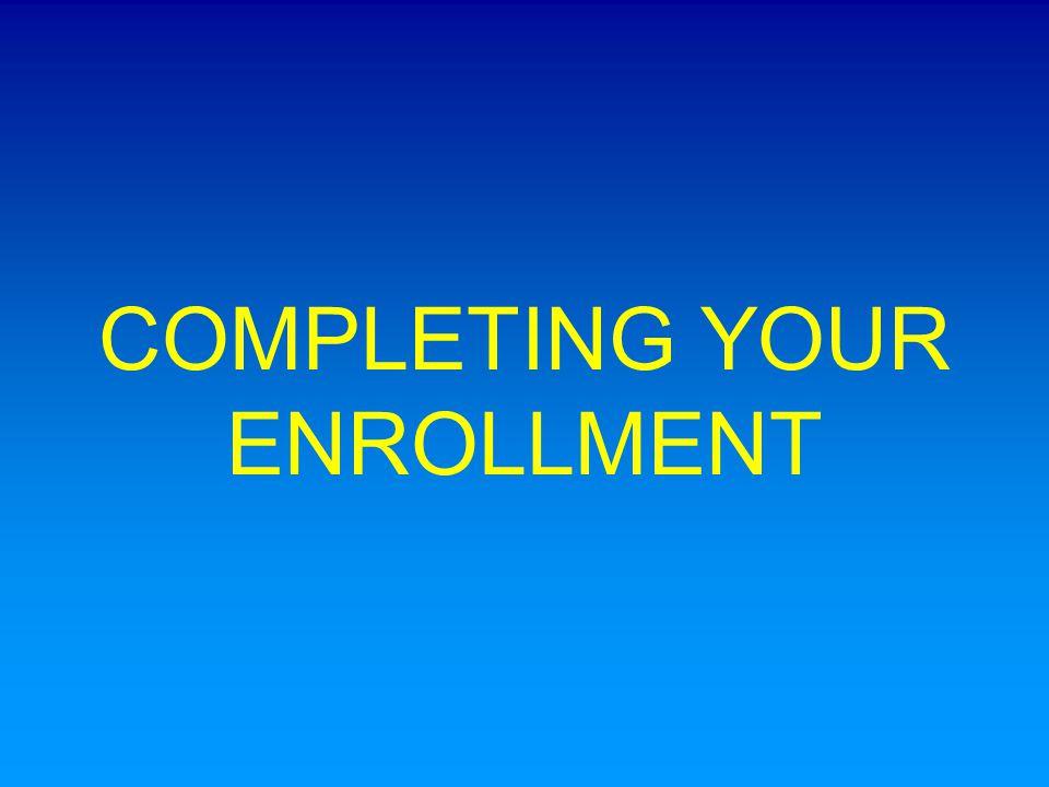 COMPLETING YOUR ENROLLMENT